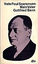Mein Vater Gottfried Benn by Nele Poul…