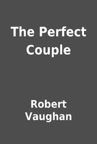 The Perfect Couple by Robert Vaughan