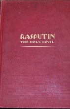 Rasputin, the Holy Devil by René…