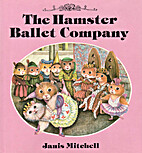 The Hamster Ballet Company by Janis Mitchell