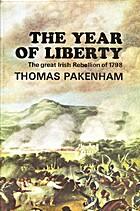 1798: The Year Of Liberty by Thomas Pakenham