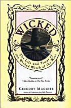 Wicked (Wicked Years 1) by Gregory Maguire