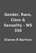 Gender, Race, Class & Sexuality - WS 350 by…