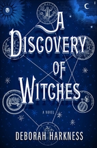 A discovery of witches by Deborah E.…