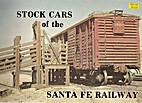 Stock Cars of the Santa Fe Railway by Frank…