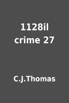 1128il crime 27 by C.J.Thomas