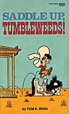 Saddle Up, Tumbleweeds! by Tom K. Ryan