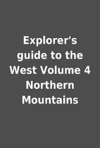 Explorer's guide to the West Volume 4…