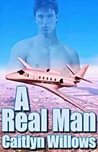 A Real Man [The Teamwork Series, Book IV] by…