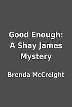 Good Enough: A Shay James Mystery by Brenda…