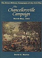 The Chancellorsville Campaign by David G.…