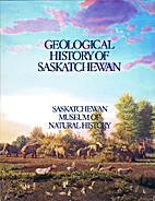 Geological History of Saskatchewan by John…