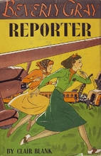 Beverly Gray, Reporter by Clair Blank