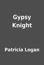 Gypsy Knight by Patricia Logan