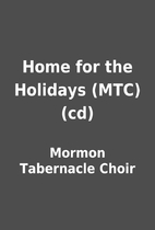 Home for the Holidays (MTC) (cd) by Mormon…