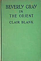 Beverly Gray in the Orient by Clair Blank