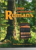 Firm foundations: Romans by Trevor McIlwain