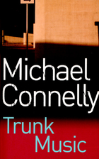 Trunk Music by Michael Connelly