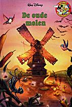 De oude molen by Walt Disney