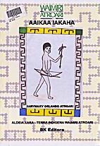 Aaikaa Iakaha by Iarymaky Orlando Atroari