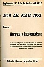 Mar del Plata 1962; torneos magistral y…