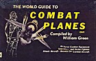 THE WORLD GUIDE TO COMBAT PLANES ONE by W.…
