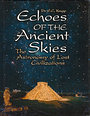 Echoes of the Ancient Skies: The Astronomy of Lost Civilizations - E. C. Krupp