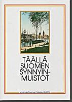Täällä Suomen synnyinmuistot by Elomaa J.…