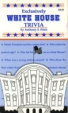 Exclusively White House Trivia by Anthony…