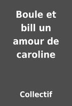 Boule et bill un amour de caroline by…