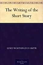 The Writing of the Short Story by Lewis…