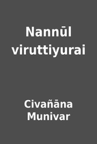 Nannūl viruttiyurai by Civañāna Munivar