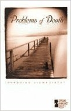 Problems with Death: Opposing Viewpoints by…