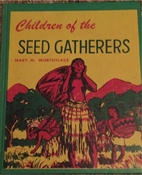 Children of the Seed Gatherers by Mary M…