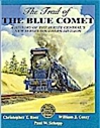 The trail of the Blue Comet: A history of…