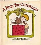 A Bear for Christmas by Holly Keller