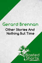 Other stories and nothing but time by Gerard…