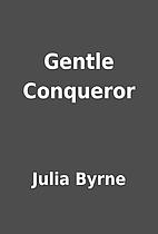 Gentle Conqueror by Julia Byrne