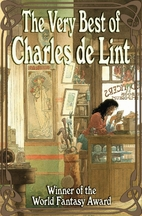 The Very Best of Charles de Lint by Charles…