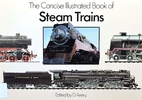 The Concise Illustrated Book of Steam Trains…