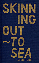 Skinning Out - To Sea by Mick Hugo