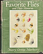 Favorite flies and their histories; with…