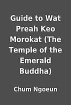 Guide to Wat Preah Keo Morokat (The Temple…