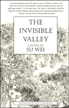 The Invisible Valley: a novel by Su Wei
