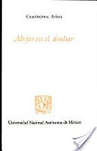 Abejas en el ámbar by Cuauhtémoc Arista
