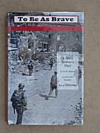 To be as brave : a WWII veteran's story by…