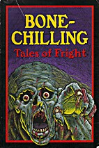 Bone-Chilling Tales of Fright by Raelynne…