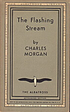 THE FLASHING STREAM A PLAY WITH AN ESSAY ON…