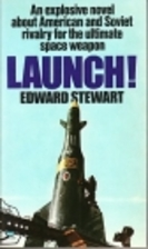 Launch! by Edward Stewart