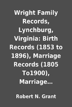 Wright Family Records, Lynchburg, Virginia:…